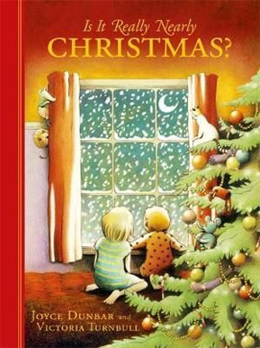 Is it Nearly Christmas? by Joyce Dunbar