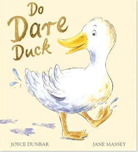 Do Dare Duck by Joyce Dunbar and Jane Massey