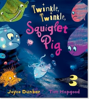 Squiglet Pig by Joyce Dunbar and Tim Hopgood